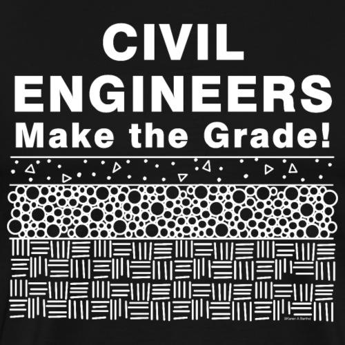 Civil Engineers Make The Grade White Text - Men's Premium T-Shirt