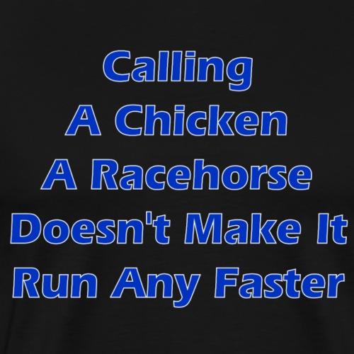 Chicken or Racehorse? - Men's Premium T-Shirt