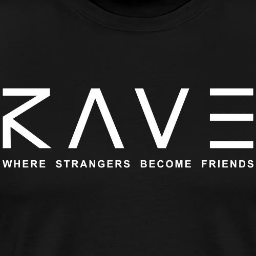 Rave Where Strangers Become Friends PLUR Partner - Männer Premium T-Shirt