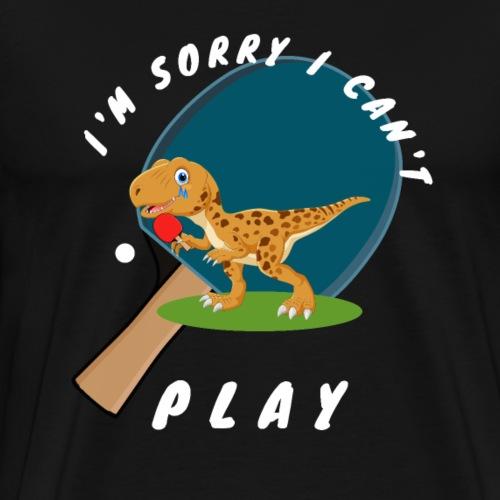 Dinosaurier, Tischtennis, kann nicht spielen. - Männer Premium T-Shirt