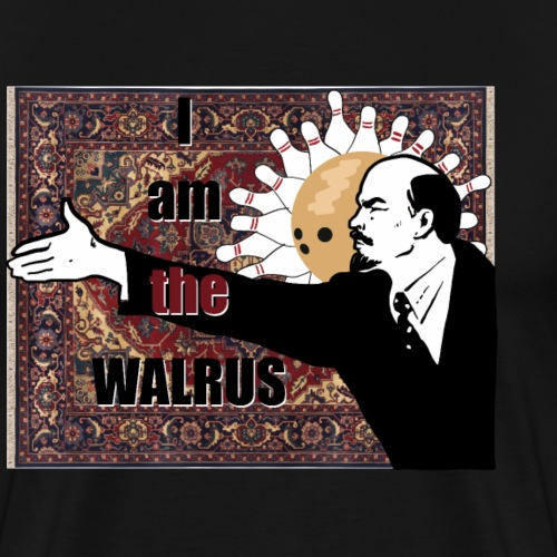 I am the walrus - Männer Premium T-Shirt