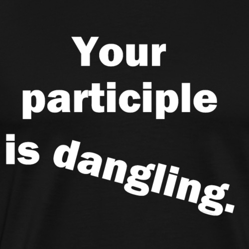 Dangling Participle White Text - Men's Premium T-Shirt
