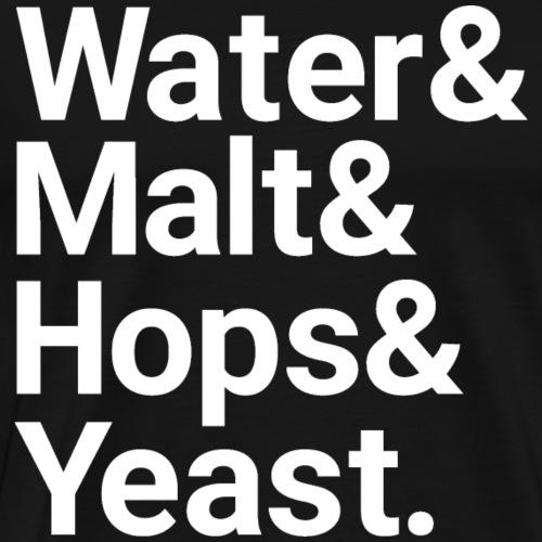 Water,Malt,Hops & Yeast - Men's Premium T-Shirt
