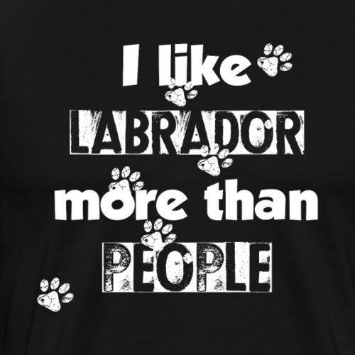 I like labrador more than people, perfect gift