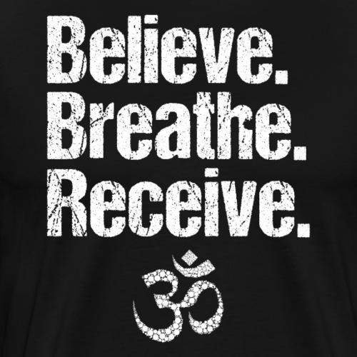 Believe Breathe Receive - Männer Premium T-Shirt