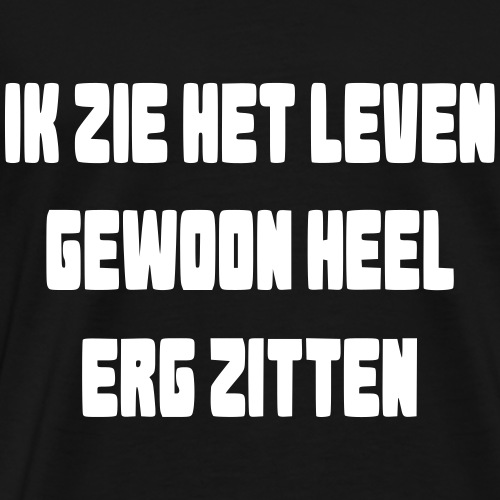 > Ik zie het leven erg zitten in mijn rolstoel - Mannen Premium T-shirt
