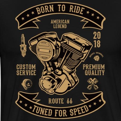 BORN TO RIDE 1 1 - Männer Premium T-Shirt