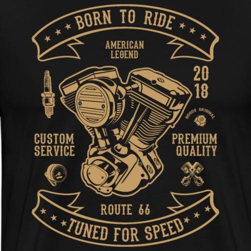 BORN TO RIDE 3 1 - Männer Premium T-Shirt