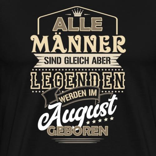 Mann Männer Legende Geburtstag Geschenk August - Männer Premium T-Shirt