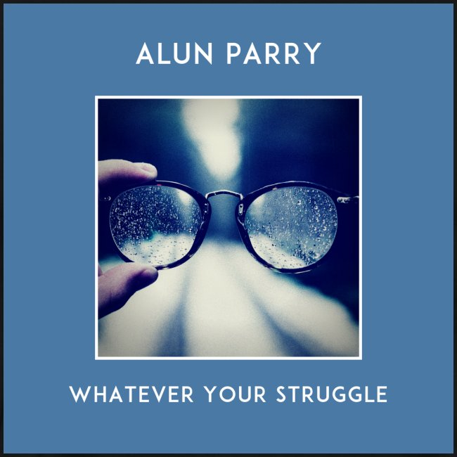Whatever Your Struggle Alun Parry Official T-shirt