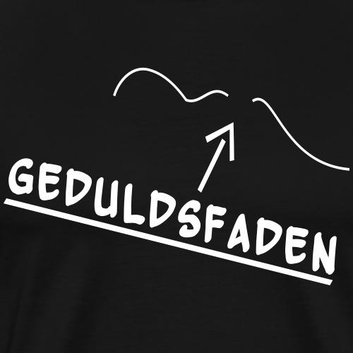 Geduldsfaden gerissen - Männer Premium T-Shirt