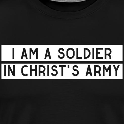 I am a soldier in Jesus Christ's army - Männer Premium T-Shirt