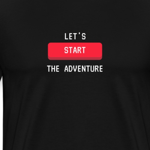 Let's start the Adventure - by Life to go - Männer Premium T-Shirt