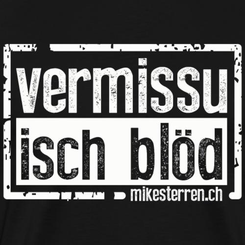 VERMISSU ISCH BLÖD – MIKE STERREN - Männer Premium T-Shirt