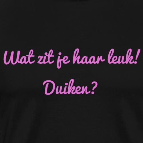 Wat zit je haar leuk - Mannen Premium T-shirt