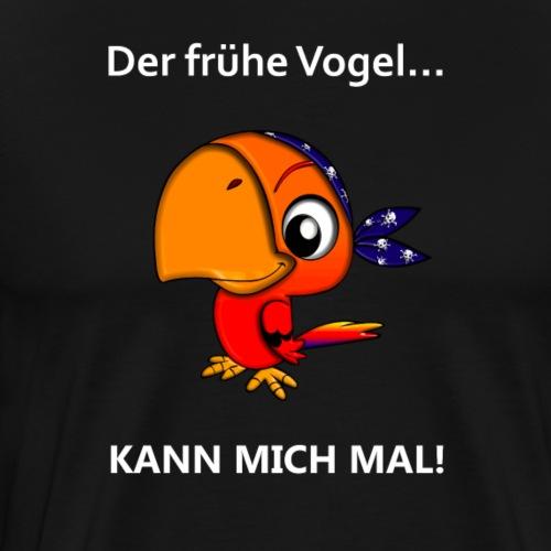 Der frühe Vogel kann mich mal! #1 - Männer Premium T-Shirt