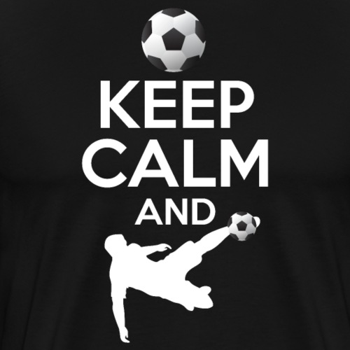Keep Calm And Soccer - Männer Premium T-Shirt