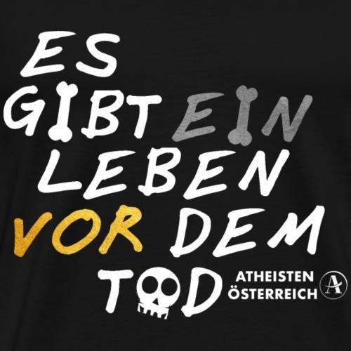 Es gibt ein Leben vor dem Tod - Männer Premium T-Shirt