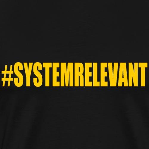 Systemrelevant - Men's Premium T-Shirt