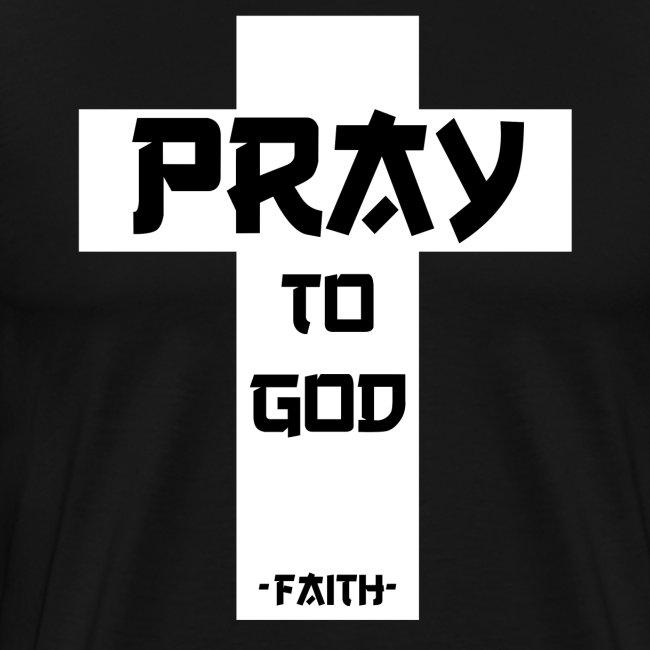 Pray to God