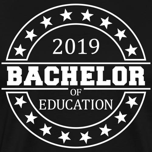 Bachelor of Education 2019 - Männer Premium T-Shirt