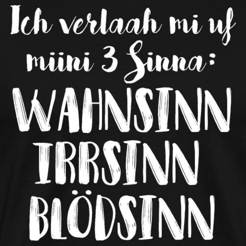 WAHNSINN, IRRSINN UND BLÖDSINN - Männer Premium T-Shirt