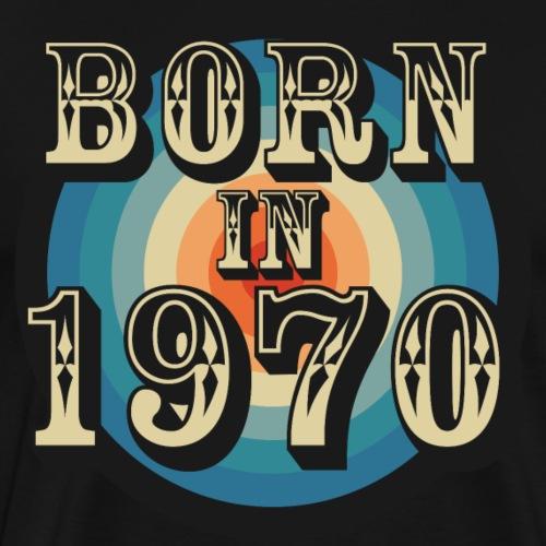 Born in 1970 - Camiseta premium hombre