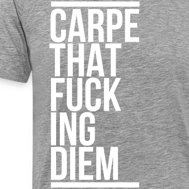 carpe diem claim that fucking sayings motivation