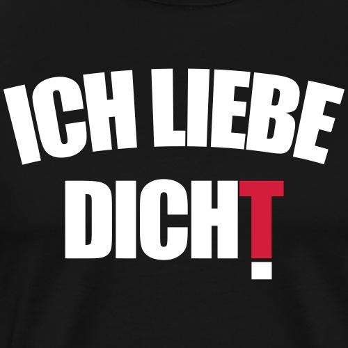 Ich Liebe Dicht lustige Alkohol Sprüche Saufen - Männer Premium T-Shirt