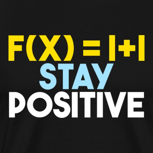 Stay Positive 07 - Männer Premium T-Shirt