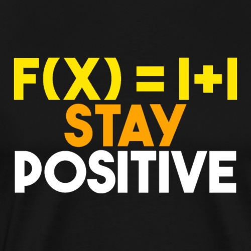 Stay Positive 06 - Männer Premium T-Shirt