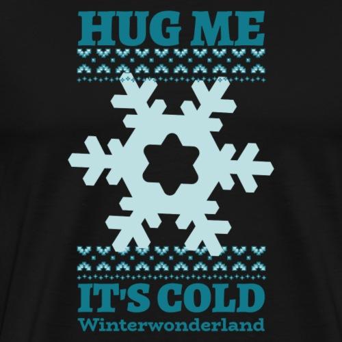 Hug me It s cold Winterwonderland - Männer Premium T-Shirt
