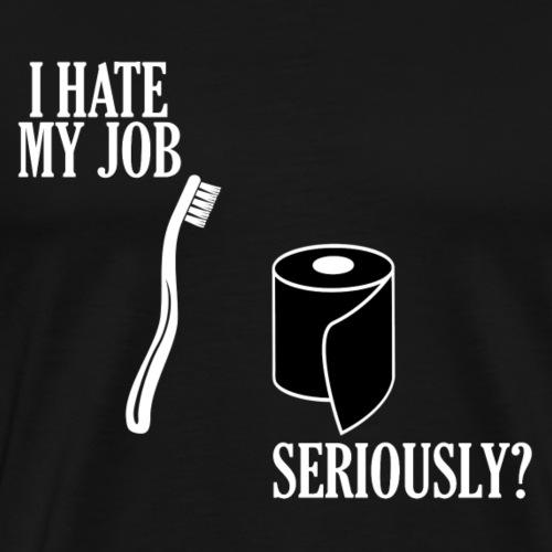 i hate my job Lustige T-Shirts - Männer Premium T-Shirt