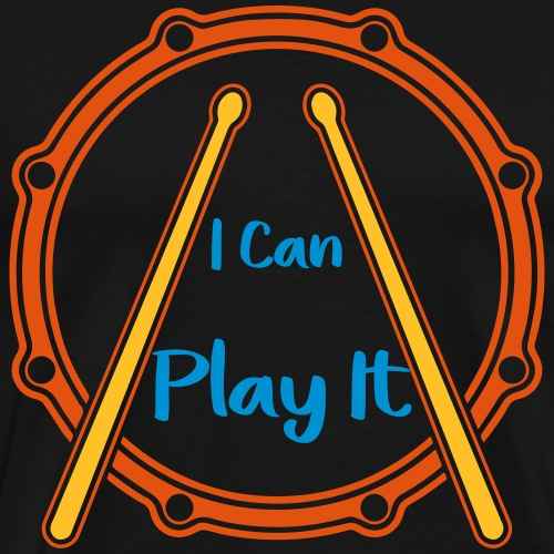 I can play it Drums Schlagzeug Drummershirts.de