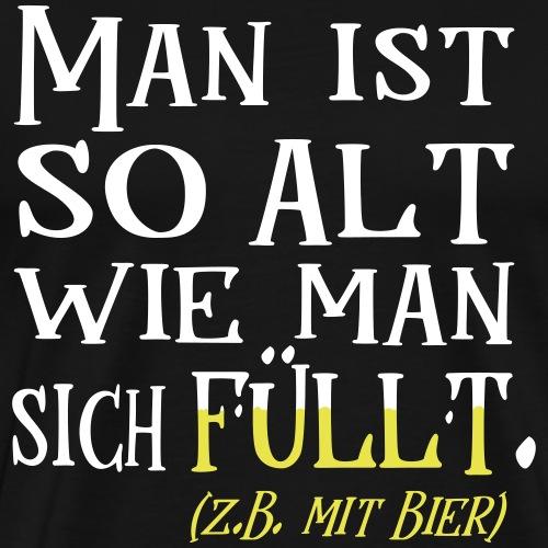 Alt Spruch Biertrinker Geburtstag Geschenk - Männer Premium T-Shirt
