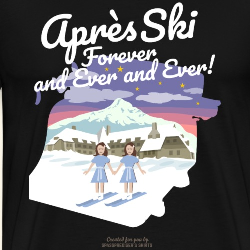 Apres Ski Forever | Ski T-Shirts - Männer Premium T-Shirt