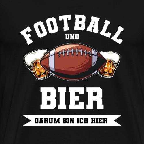 Football und Bier darum bin ich hier - Männer Premium T-Shirt