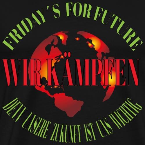 Wir kämpfen Klimaschutz Friday´s for Future Öko - Männer Premium T-Shirt