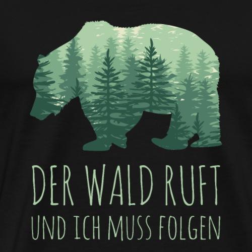 DER WALD RUFT - Spruch NATUR - Männer Premium T-Shirt