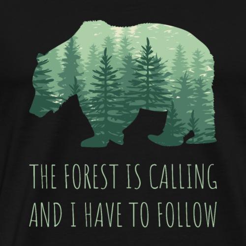THE FOREST IS CALLING - Spruch NATUR - Männer Premium T-Shirt