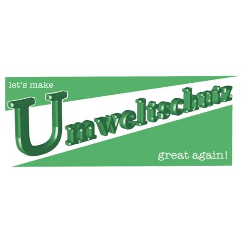 lets make Umweltschutz great again 3D