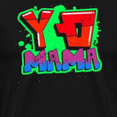 Yo Mama - cooles Design 80'er, 90'er - Männer Premium T-Shirt
