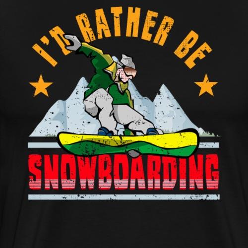 Ich wäre lieber Snowboarden - Männer Premium T-Shirt