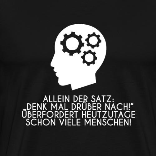 Nerd Shirt Denk mal drüber nach Intelligenz Design - Männer Premium T-Shirt