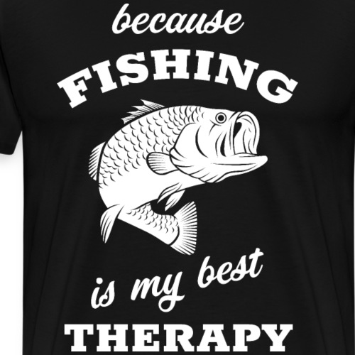 Fishing is My Best Therapy - Männer Premium T-Shirt