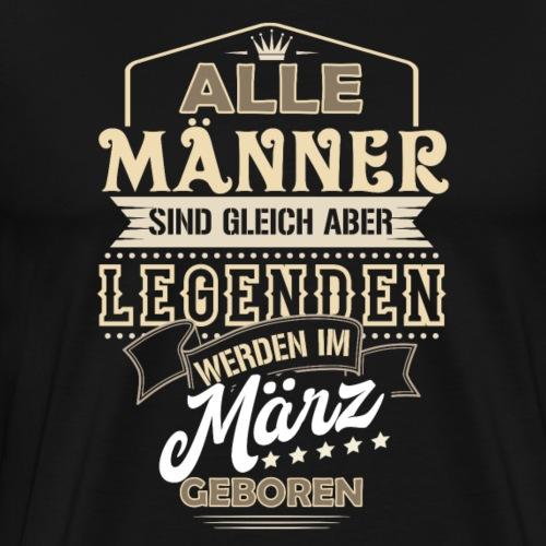 Mann Männer Legende Geburtstag Geschenk B-Day März - Männer Premium T-Shirt
