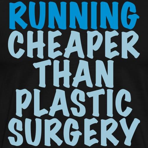 Running is cheaper than - Männer Premium T-Shirt
