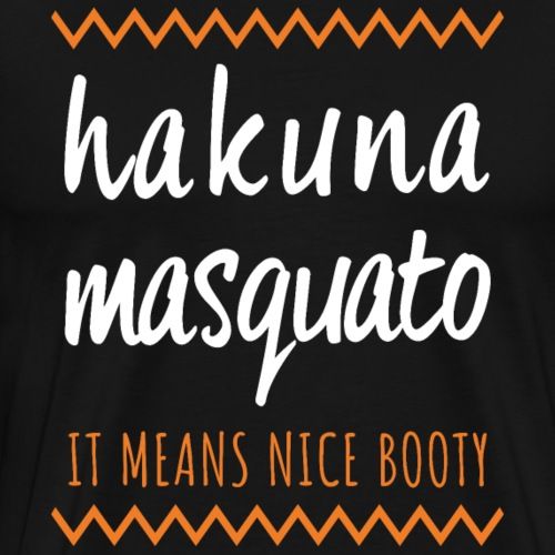 Hakuna Masquato - Männer Premium T-Shirt