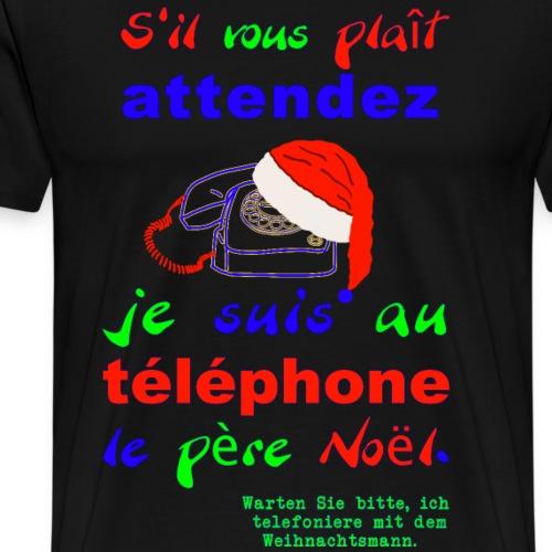 Telefonieren mit dem Weihnachtsmann Französisch - Männer Premium T-Shirt