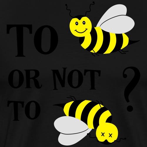 Bienen Natur Umwelt Klimaschutz Spruch - Männer Premium T-Shirt